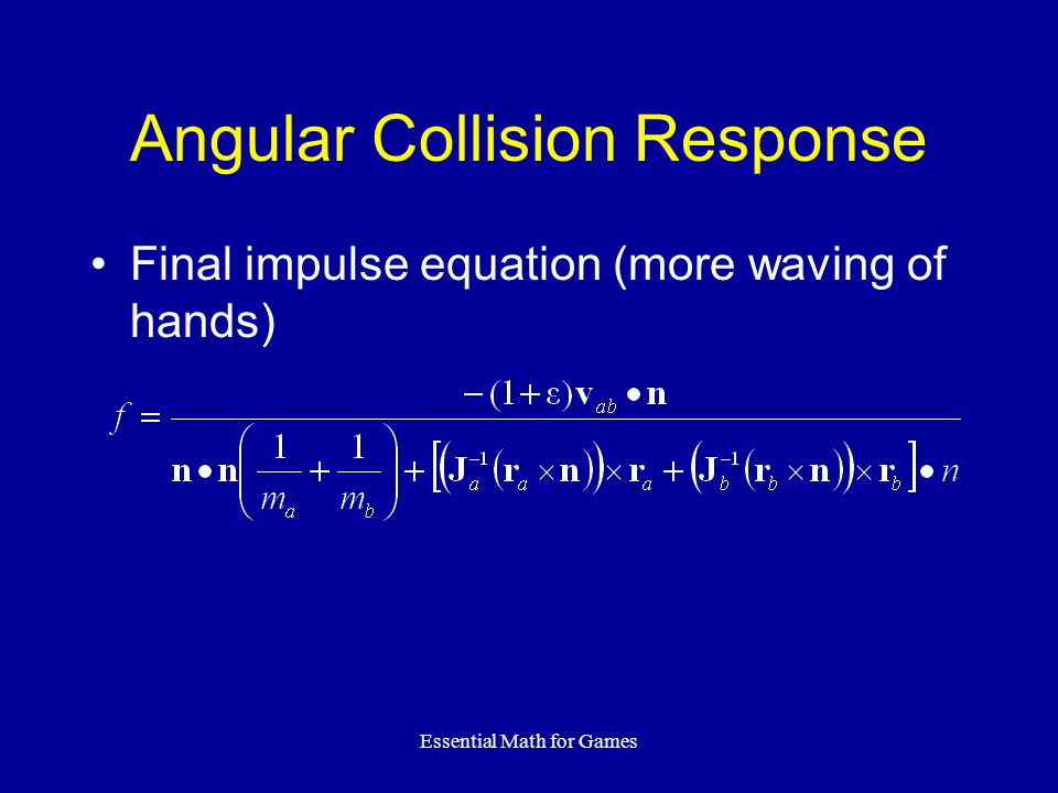 Essential Math for Games Angular Collision Response Final impulse equation (more waving of hands)