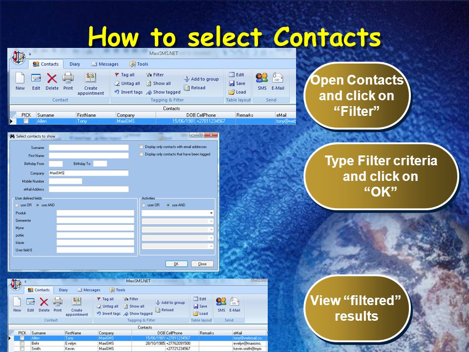 How to send SMSs Select Message Send Use the powerful select function of the program to select recipients for the SMS.