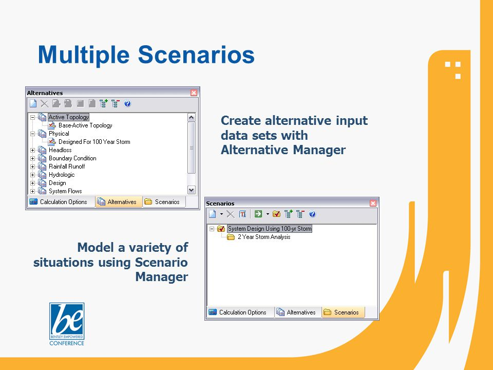 Multiple Scenarios Create alternative input data sets with Alternative Manager Model a variety of situations using Scenario Manager