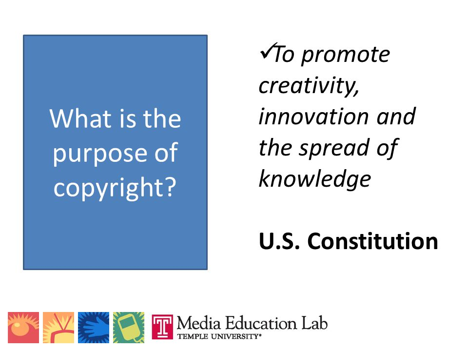 To promote creativity, innovation and the spread of knowledge U.S. Constitution