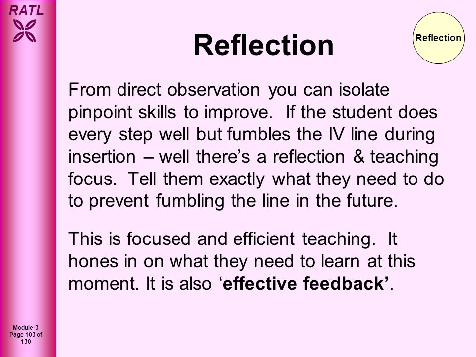 RATL Module 3 Page 104 of 130 Providing feedback is the 4 th step in the reflection stage.