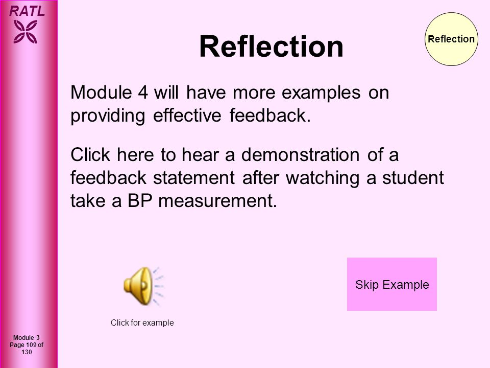 RATL Module 3 Page 110 of 130 Feedback is most effective in changing behaviors when it is timely.