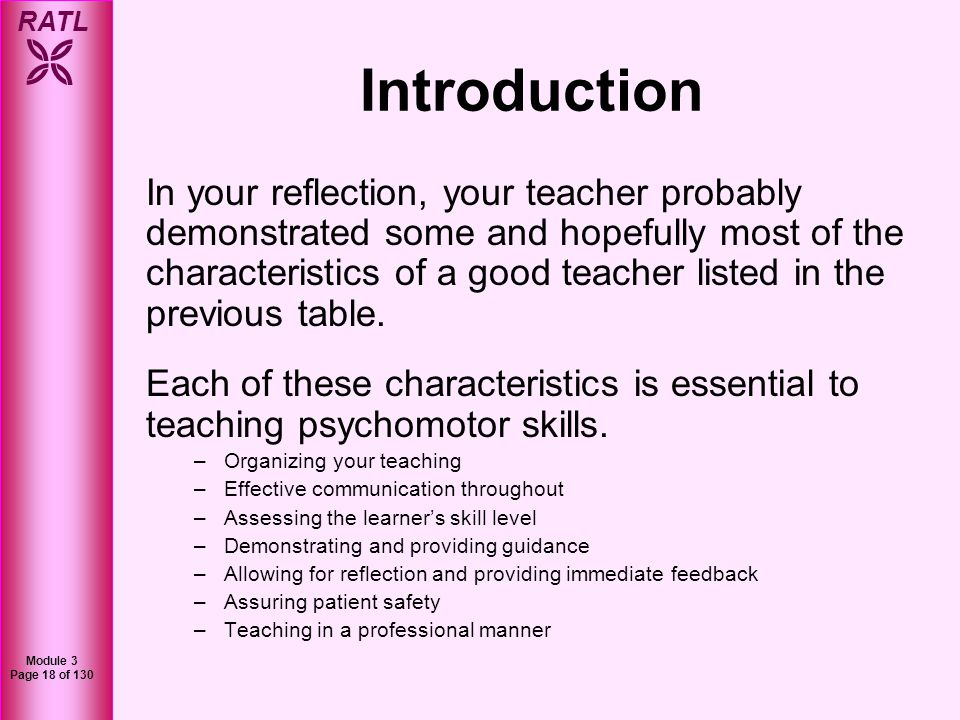 RATL Module 3 Page 18 of 130 In your reflection, your teacher probably demonstrated some and hopefully most of the characteristics of a good teacher l