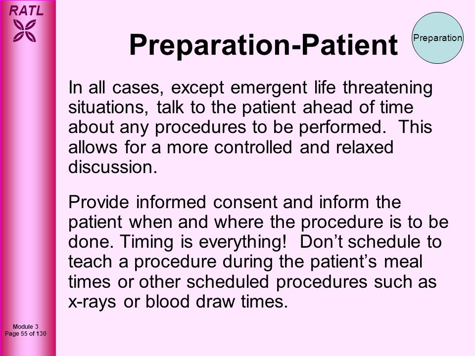 RATL Module 3 Page 56 of 130 Preparation-Patient Have your student witness your discussion with the patient.