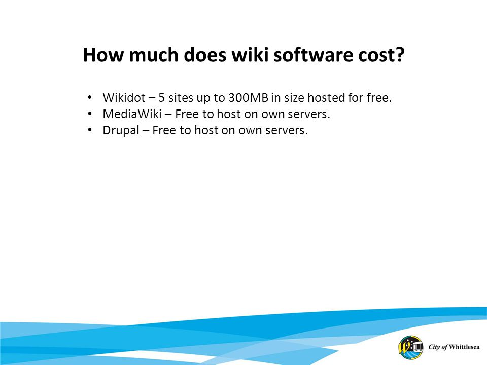 How much does wiki software cost. Wikidot – 5 sites up to 300MB in size hosted for free.