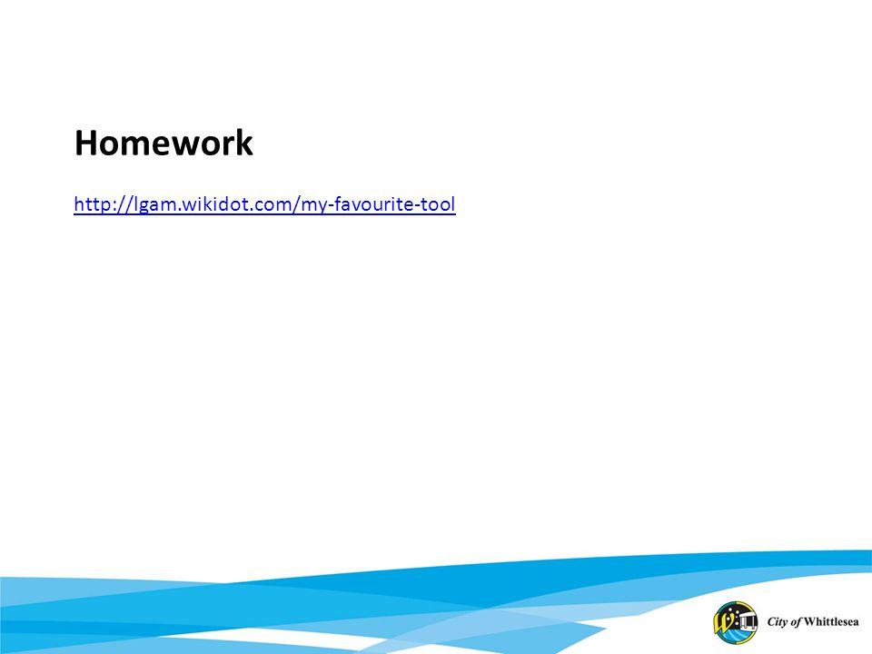 Homework http://lgam.wikidot.com/my-favourite-tool