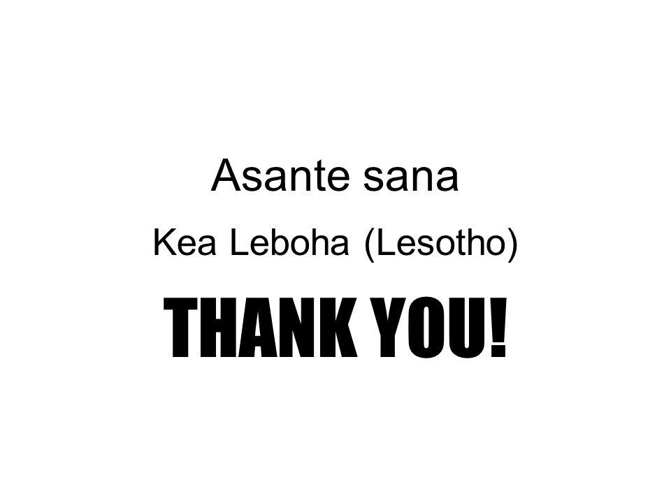 Asante sana Kea Leboha (Lesotho) THANK YOU!