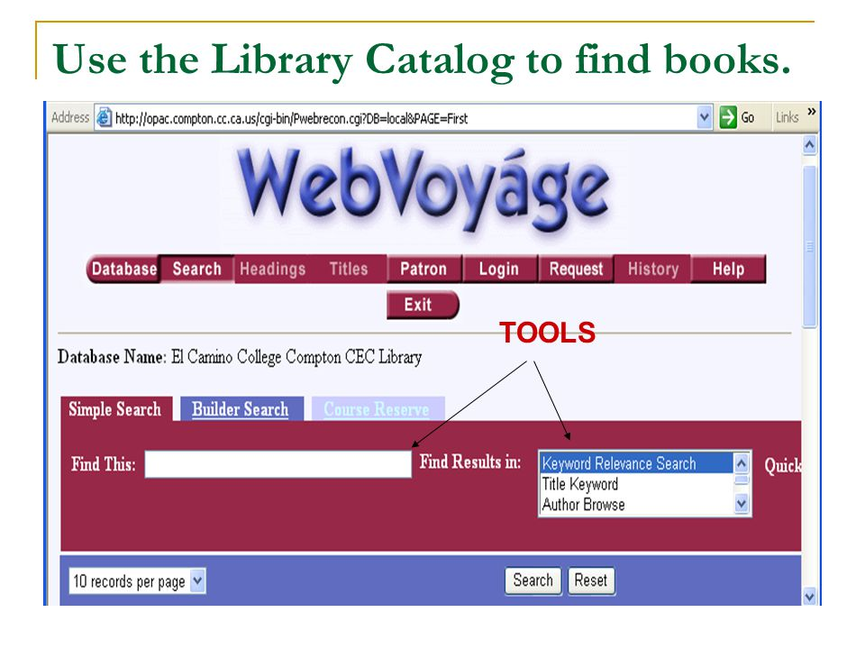 Use the Library Catalog to find books. TOOLS
