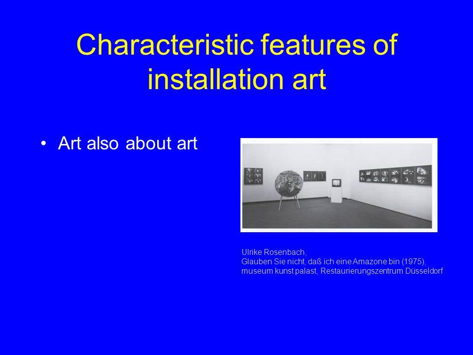 Characteristic features of installation art Art also about art Ulrike Rosenbach, Glauben Sie nicht, daß ich eine Amazone bin (1975), museum kunst palast, Restaurierungszentrum Düsseldorf