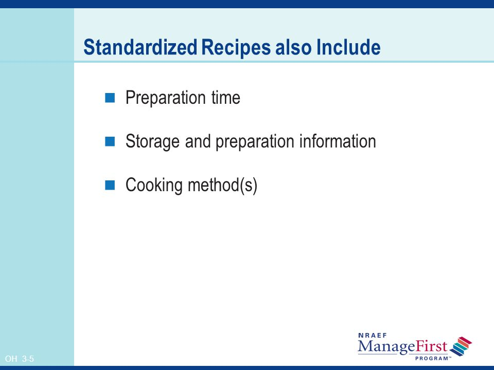 OH 3-5 Standardized Recipes also Include Preparation time Storage and preparation information Cooking method(s)