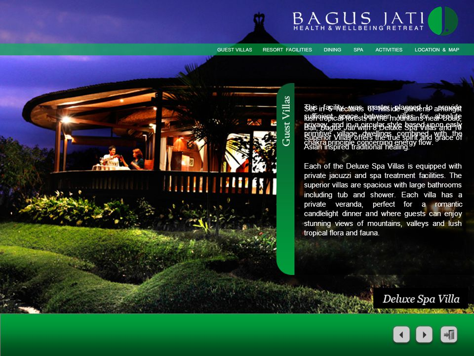 Set in 5 hectares of hillside gardens amongst lush tropical forests in the mountains near Ubud, Bali, Bagus Jati with 8 Deluxe Spa Villas and 10 Super