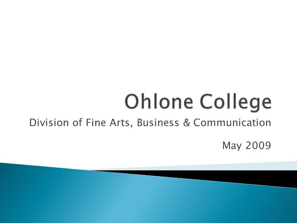 Division of Fine Arts, Business & Communication May 2009