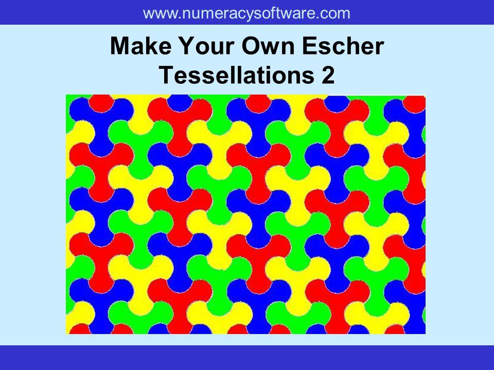 www.numeracysoftware.com Make Your Own Escher Tessellations 2