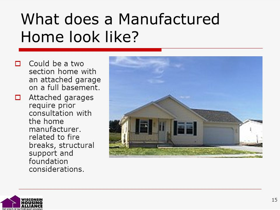 15 What does a Manufactured Home look like.