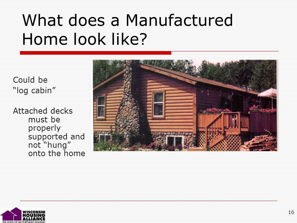 16 What does a Manufactured Home look like.