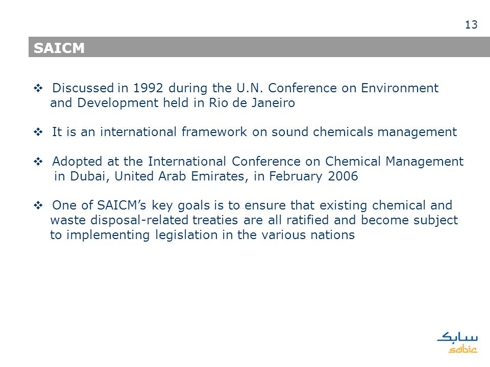 Discussed in 1992 during the U.N. Conference on Environment and Development held in Rio de Janeiro It is an international framework on sound chemicals