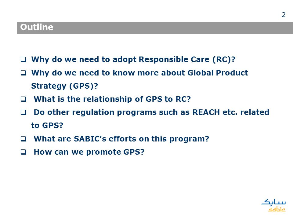 Outline Why do we need to adopt Responsible Care (RC)? Why do we need to know more about Global Product Strategy (GPS)? What is the relationship of GP