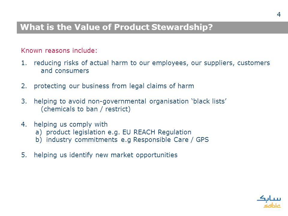 What is the Value of Product Stewardship? Known reasons include: 1. reducing risks of actual harm to our employees, our suppliers, customers and consu