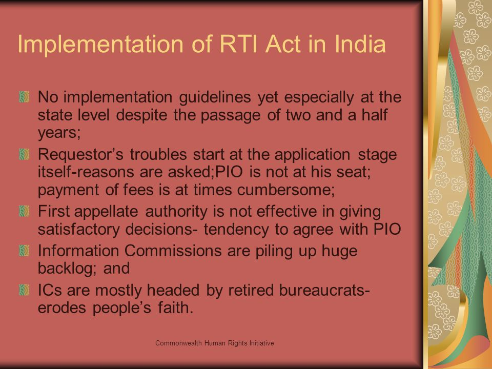 Commonwealth Human Rights Initiative Implementation of RTI Act in India No implementation guidelines yet especially at the state level despite the pas