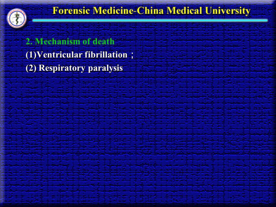 2. Mechanism of death (1)Ventricular fibrillation (1)Ventricular fibrillation (2) Respiratory paralysis