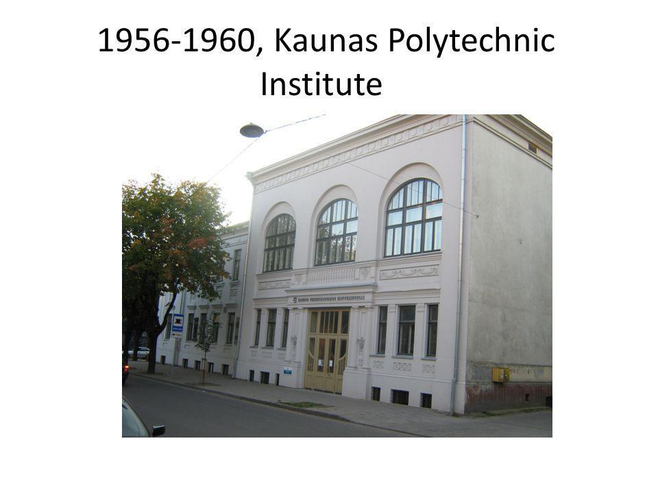 1956-1960, Kaunas Polytechnic Institute