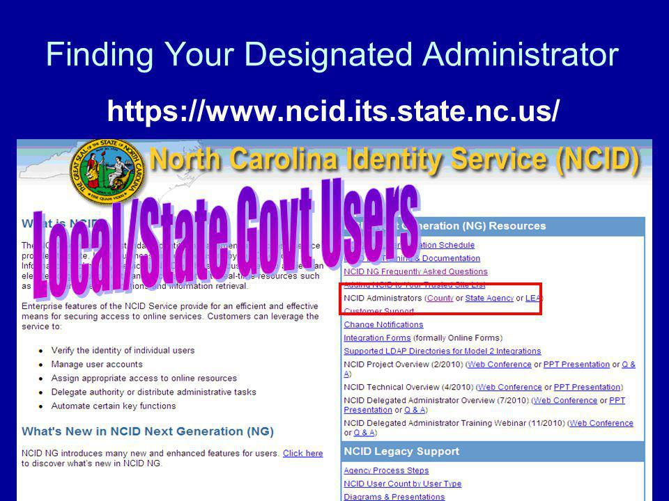 Finding Your Designated Administrator https://www.ncid.its.state.nc.us/