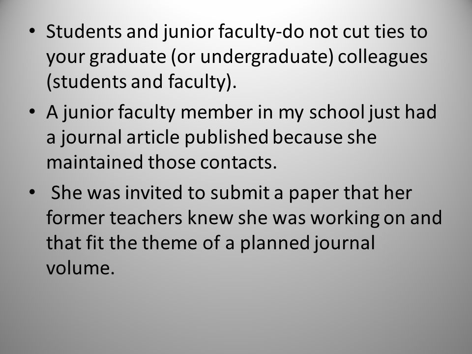 Students and junior faculty-do not cut ties to your graduate (or undergraduate) colleagues (students and faculty).