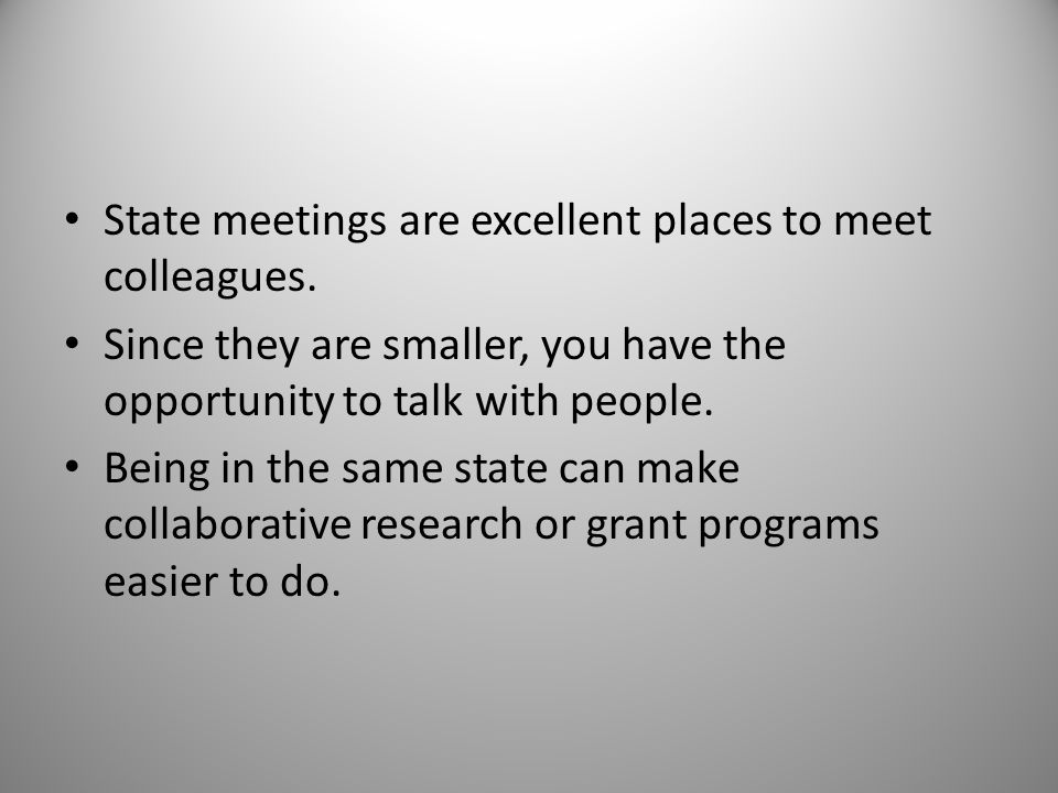 State meetings are excellent places to meet colleagues.