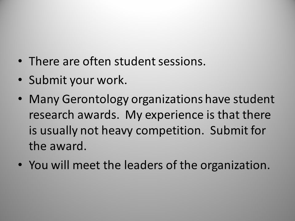 There are often student sessions. Submit your work.