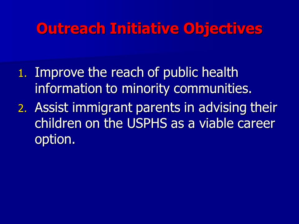 Outreach Initiative Objectives 1.