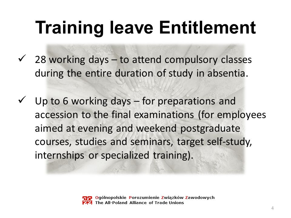 Training leave Entitlement 28 working days – to attend compulsory classes during the entire duration of study in absentia.