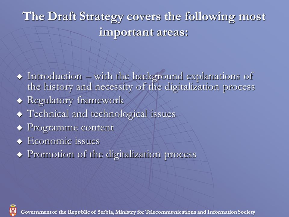 The Draft Strategy covers the following most important areas: Introduction – with the background explanations of the history and necessity of the digi