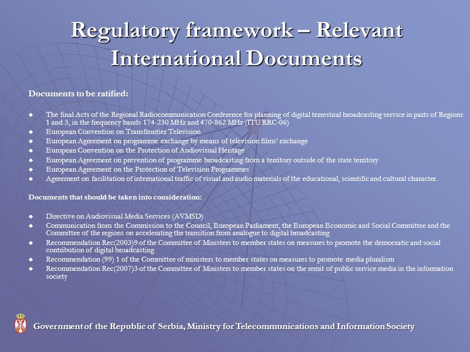 Regulatory framework – Relevant International Documents Documents to be ratified: The final Acts of the Regional Radiocommunication Conference for pla