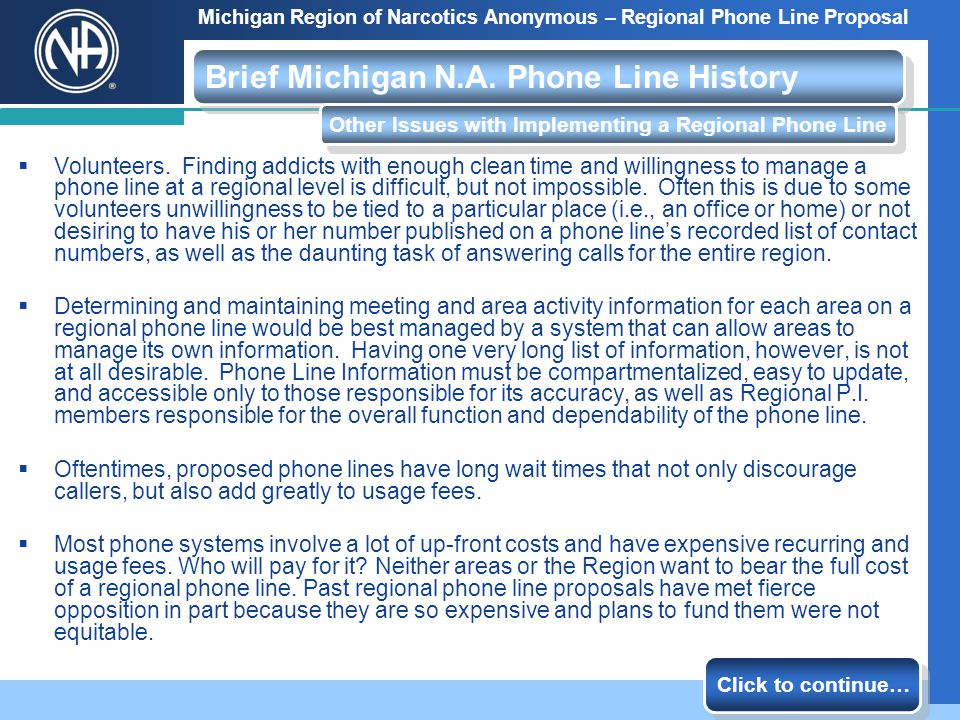 Michigan Region of Narcotics Anonymous – Regional Phone Line Proposal Other proposals involved using a phone company solution, such as what AT&T would offer.
