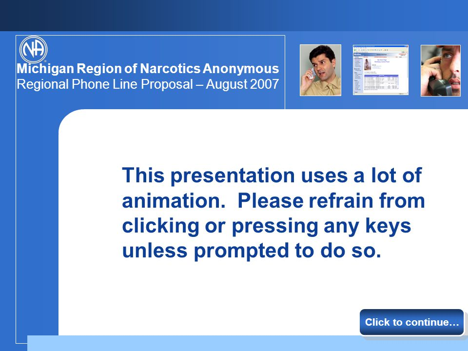 Michigan Region of Narcotics Anonymous Regional Phone Line Proposal – August 2007 Is it folly Click to continue… a practical undertaking whose time has come.