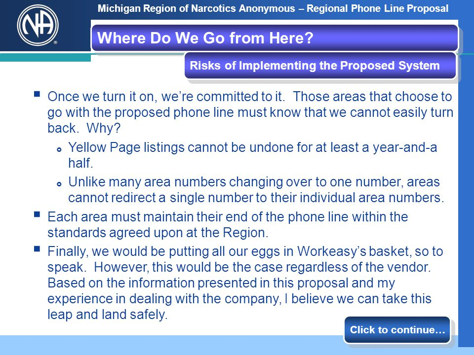 Michigan Region of Narcotics Anonymous – Regional Phone Line Proposal Step 1 Step 2 Step 3 Have areas review this proposal.