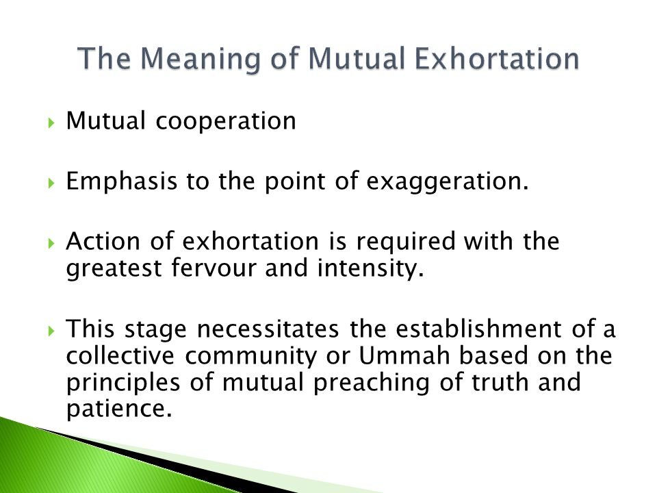 Mutual cooperation Emphasis to the point of exaggeration.