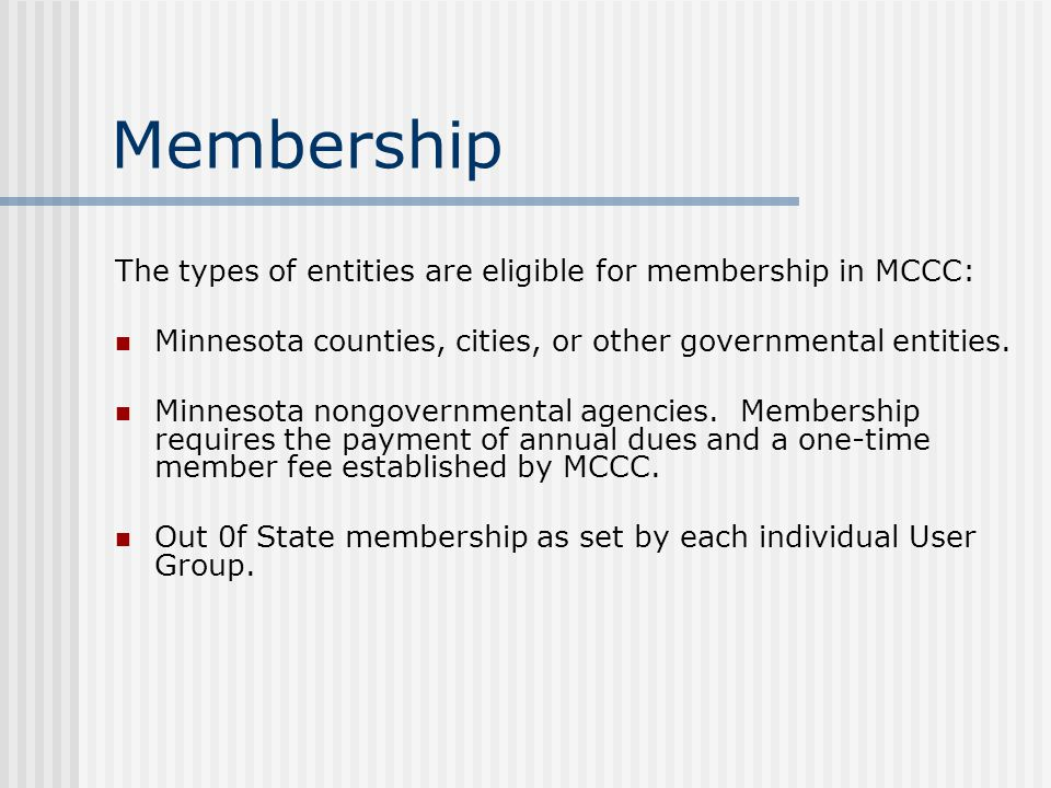 Membership To become a member of MCCC, a county, city, agency, or other entity should provide MCCC a signed Joint Powers Agreement for Data Processing which has been approved by the governing board of that entity.
