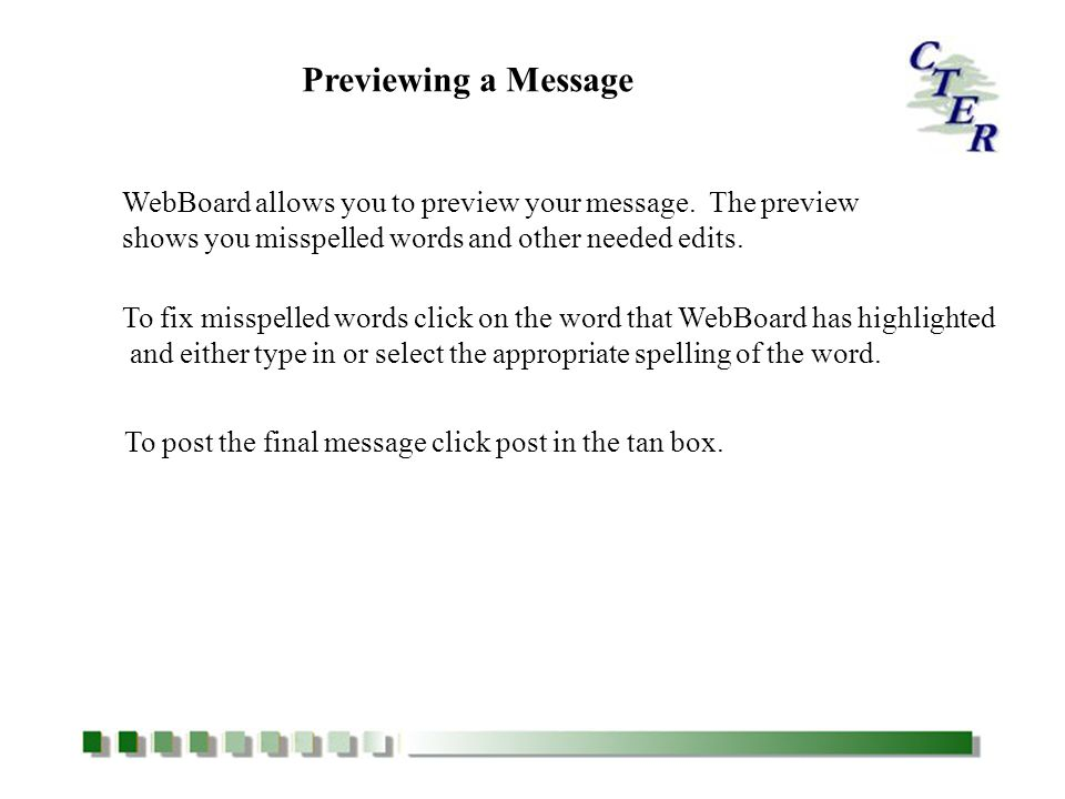 Previewing a Message WebBoard allows you to preview your message.