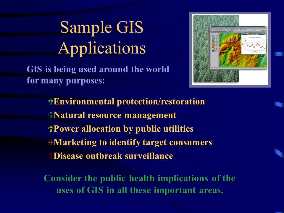 A GIS Can Perform these Operations GIS uses geography, or space, as the common key element between data sets. Information is linked only if it relates