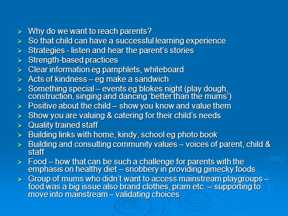 Why do we want to reach parents? Why do we want to reach parents? So that child can have a successful learning experience So that child can have a suc