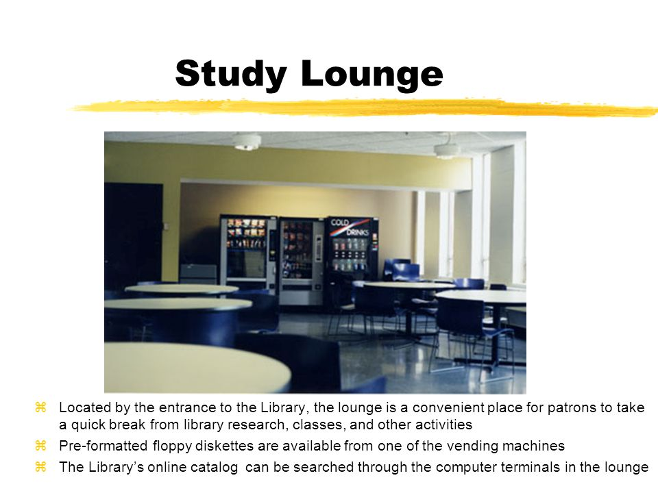 Study Areas zStudy areas are available on each floor of the Library