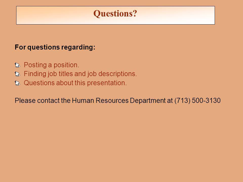 For questions regarding: Posting a position. Finding job titles and job descriptions.