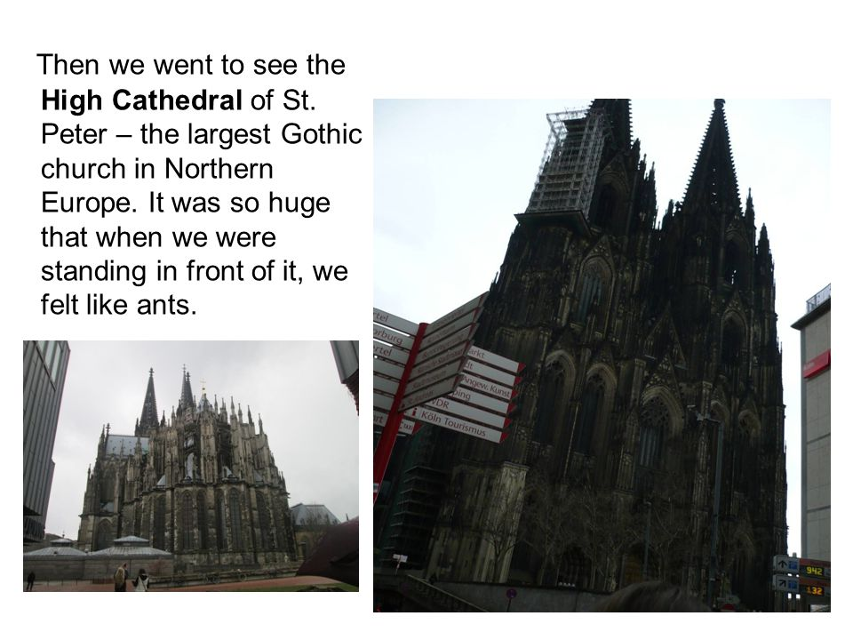 Then we went to see the High Cathedral of St. Peter – the largest Gothic church in Northern Europe.