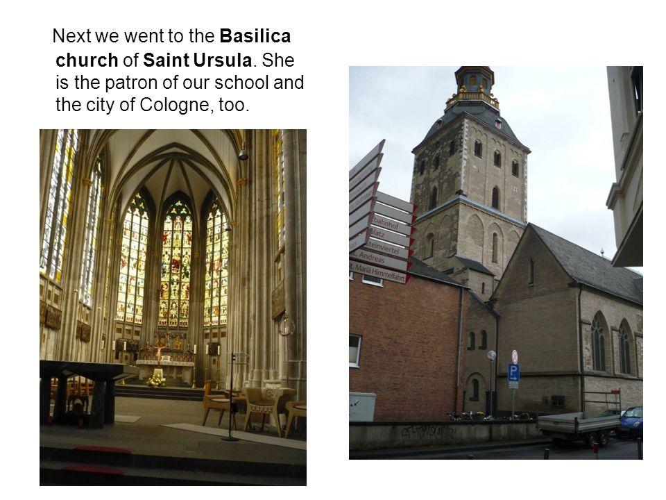 Next we went to the Basilica church of Saint Ursula.