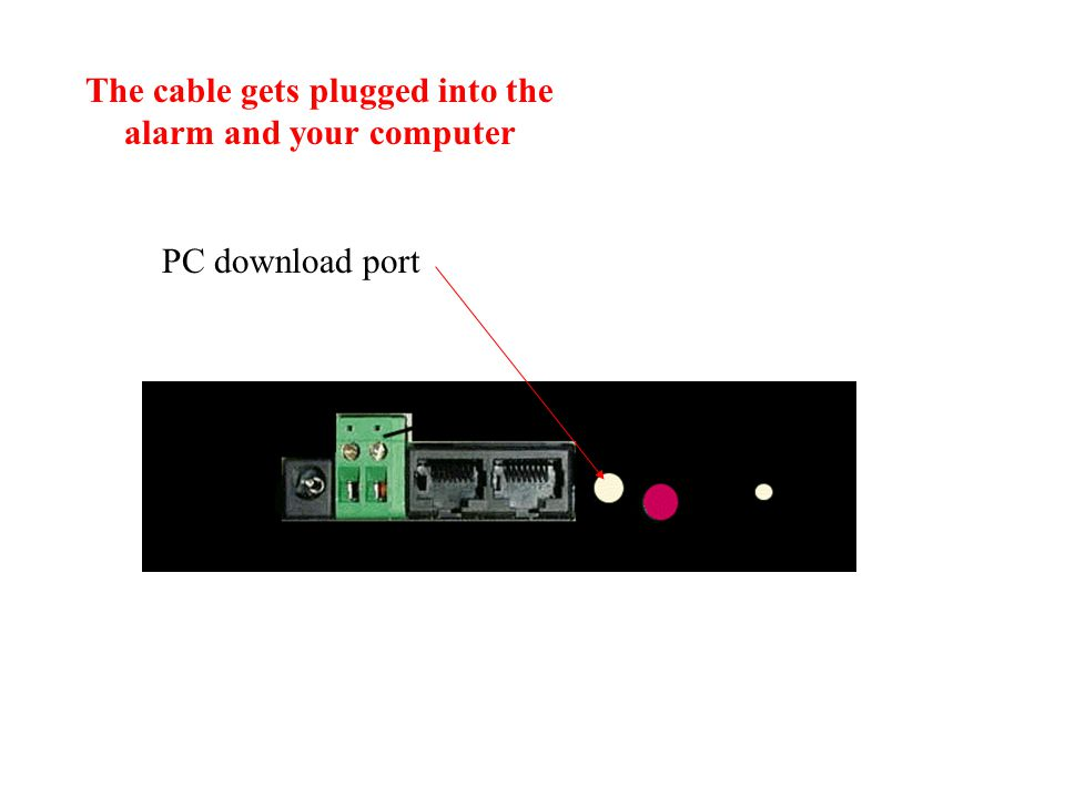The cable gets plugged into the alarm and your computer PC download port