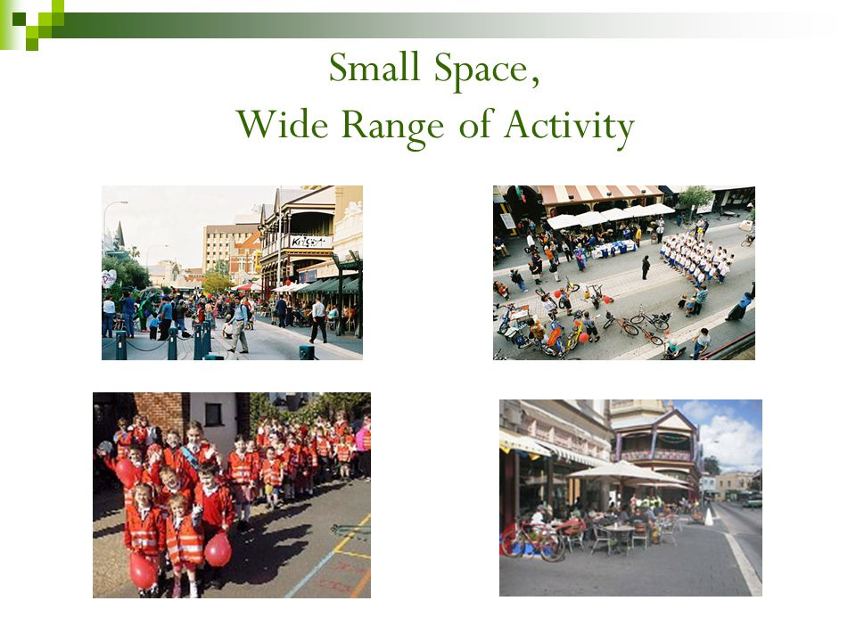 Small Space, Wide Range of Activity