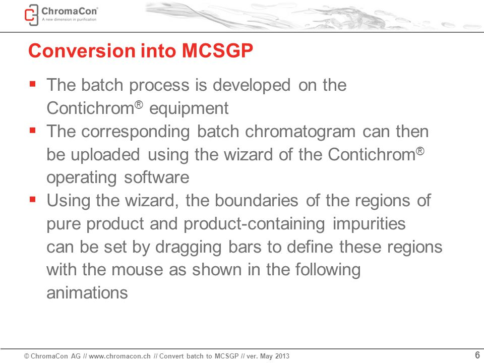 © ChromaCon AG // www.chromacon.ch // Convert batch to MCSGP // ver.
