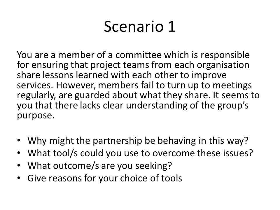 Scenario 1 You are a member of a committee which is responsible for ensuring that project teams from each organisation share lessons learned with each