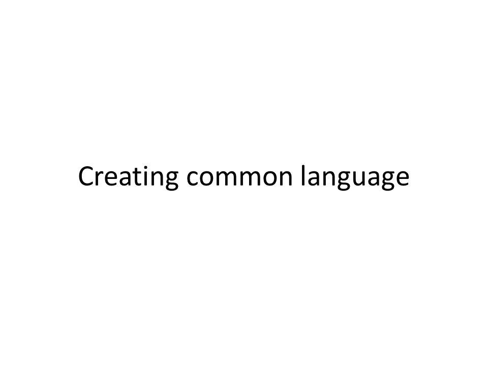 Creating common language